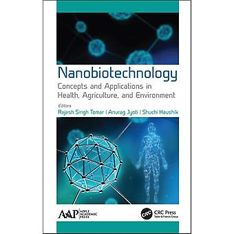 Nanobiotechnology by Edited by Rajesh Singh Tomar & Edited by Anurag Jyoti & Edited by Shuchi Kaushik