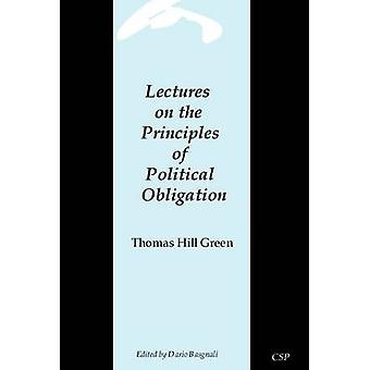 Lectures on the Principles of Political Obligation by Green & Thomas Hill