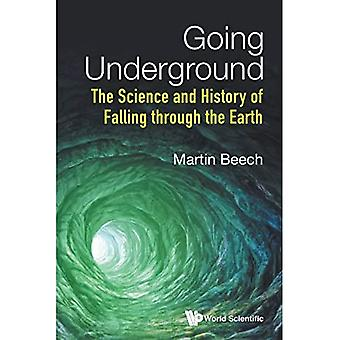 Going Underground: The Science And History Of Falling Through The Earth
