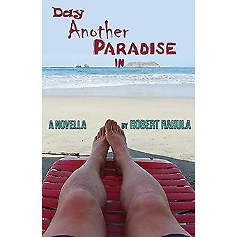 Day Another Paradise in by Robert Rahula - 9781732970823 Book