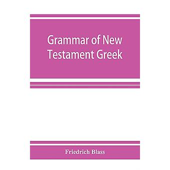 Grammar of New Testament Greek by Friedrich Blass