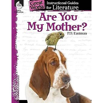 Are You My Mother An Instructional Guide for Literature Great Works