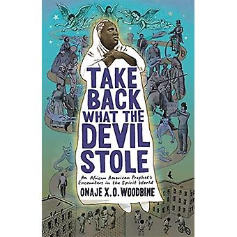 Take Back What the Devil Stole by Onaje X. O. Phillips Academy Woodbine