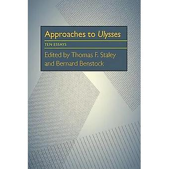 Approaches to Ulysses by Edited by Thomas F Staley & Edited by Bernard Benstock