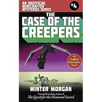 The Case of the Missing Overworld Villain For Fans of Creepers by Winter Morgan