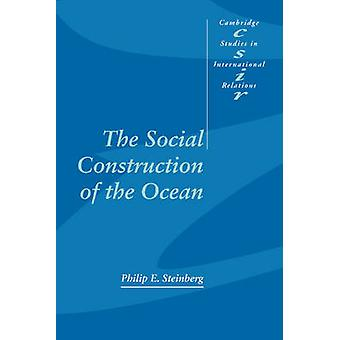 Social Construction of the Ocean by Philip E Steinberg