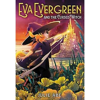 Eva Evergreen and the Cursed Witch by Julie Abe