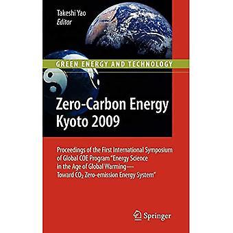 Zero-Carbon Energy Kyoto 2009: Actes du premier symposium international de l'Université de Kyoto...