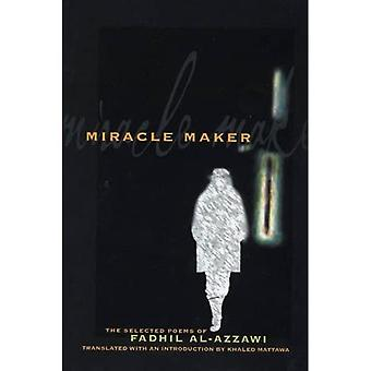 Miracle Maker: The Selected Poems of Fadhil Al-Azzawi (Lannan Translations Selection Series)
