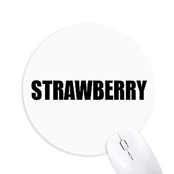 Strawberry Fruit Name Foods Round Non-slip Rubber Mousepad Game Office Mouse Pad