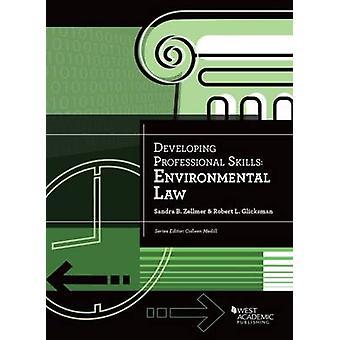 Developing Professional Skills - Environmental Law by Sandra Zellmer -
