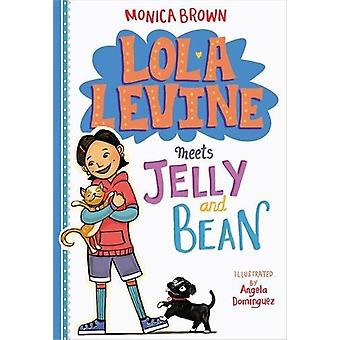 Lola Levine voldoet aan gelei en Bean door Monica Brown - Angela Dominguez-
