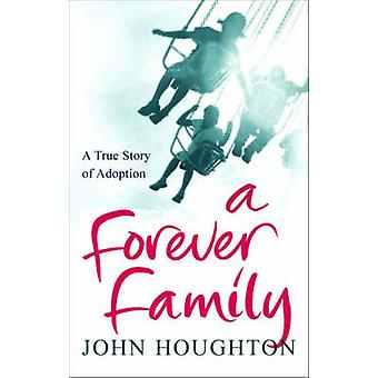 A Forever Family - A True Story of Adoption by Michael Jones - John Ho