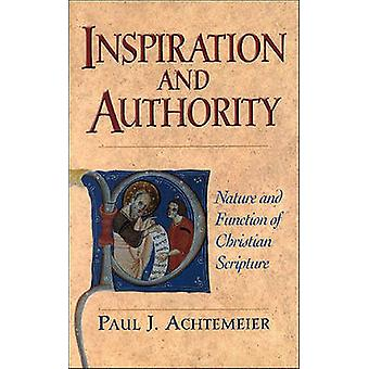 Inspiration and Authority - Nature and Function of Christian Scripture