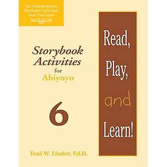 Lire - jouer - et d'apprendre! Module 6 - activités de romanesque pour Abiyoyo b