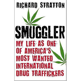 Smuggler - My Life as One of America's Most Wanted International Drug