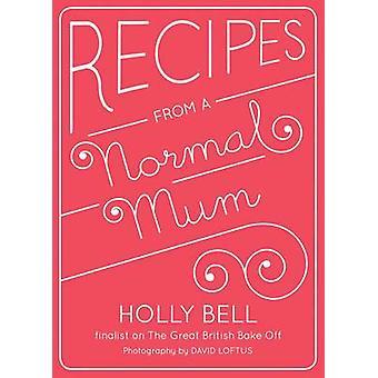 Recept från en Normal mamma av Holly Bell - 9781849494199 bok