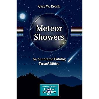 Meteor Showers - An Annotated Catalog (2nd ed. 2014) by Gary W. Kronk