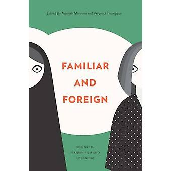 Familiar and Foreign - Identity in Iranian Film and Literature by Vero
