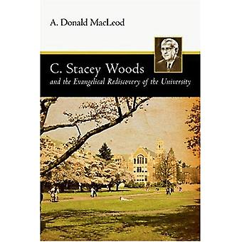 C. Stacey Woods and the Evangelical Rediscovery of the University