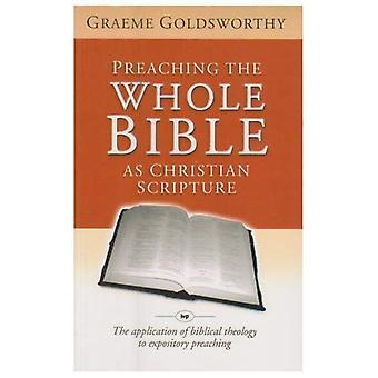 Prediking van de hele Bijbel als Christian schrift: de toepassing van Bijbelse theologie aan het preken van verklarend