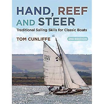 Main, Reef et Steer 2e édition: compétences traditionnelles de navigation pour bateaux classiques