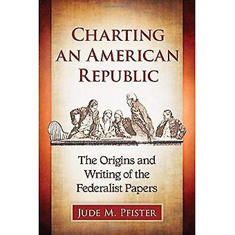 Kartlegge en amerikansk republikk: opprinnelse og skriving av føderalistisk Papers