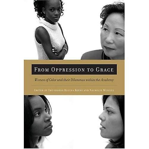 From Oppression to Grace: Women of Color and Their Dilemmas within the Academy