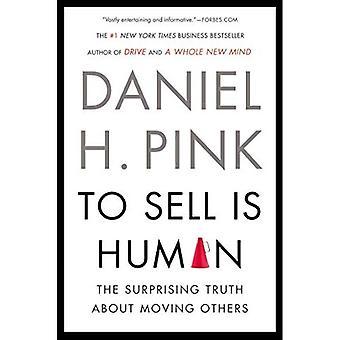 Verkopen Is menselijk: De verrassende waarheid over het verplaatsen van anderen