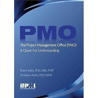 The Project Management Office or Pmo: A Quest for Understanding