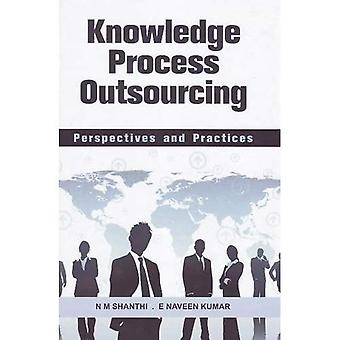 Knowledge Process Outsourcing: Perspectives and Practices