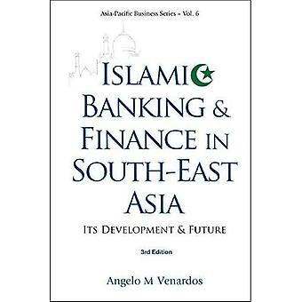 Islamic Banking  ; Finance in South-East Asia