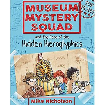 Museum Mystery Squad and the Case of the Hidden Hieroglyphics (Young Kelpies)