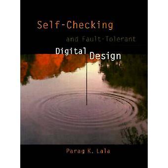 SelfChecking and FaultTolerant Digital Design by Lala & Parag K.