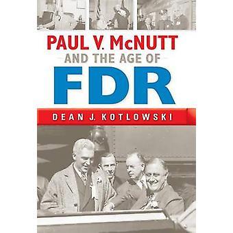 Paul V. McNutt und das Alter der FDR von Kotlowski & Dean J.