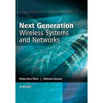Next Generation Wireless Systems by Chen