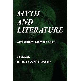 Myth and Literature Contemporary Theory and Practice by Vickery & John B.