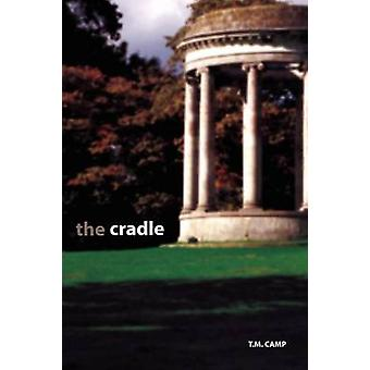 The Cradle by Camp & T. M.