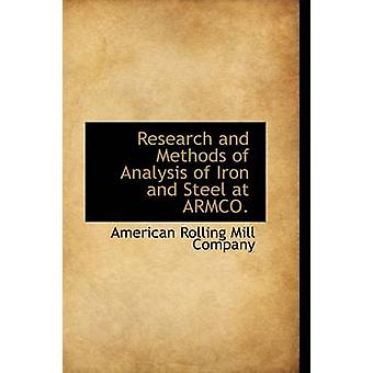 Research and Methods of Analysis of Iron and Steel at ARMCO. by Rolling Mill Company & American