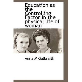Bildung als Controlling-Faktor in das physische Leben der Frau von Galbraith & Anna M