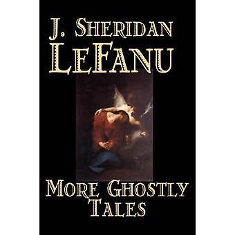 Mer spöklika berättelser av J. Sheridan LeFanu Fiction litterära Horror Fantasy av Le Fanu & J. Sheridan