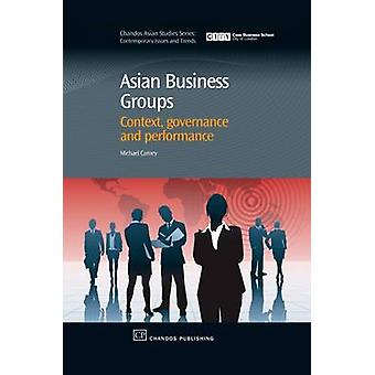 Aziatische Business groepen Context Governance en prestaties door de & Michael Carney