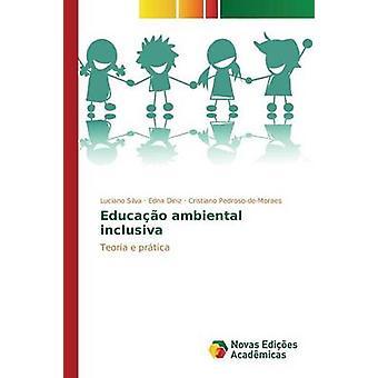 Educao Ambiental inclusiva by Silva Luciano