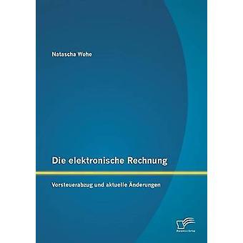 Die Elektronische Rechnung Vorsteuerabzug Und Aktuelle Anderungen by Wehe & Natascha