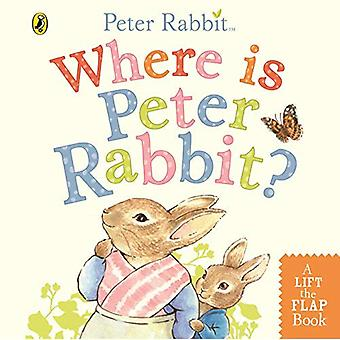 Where is Peter Rabbit? [Board book]