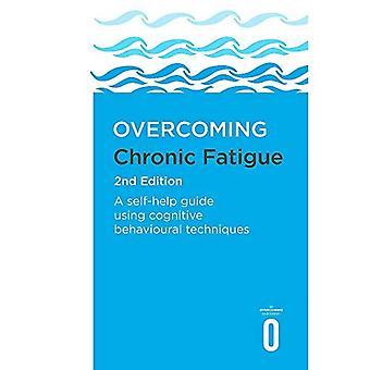 Surmonter la fatigue chronique 2e édition: un guide d'auto-assistance utilisant des techniques comportementales cognitives (surmonter les livres)