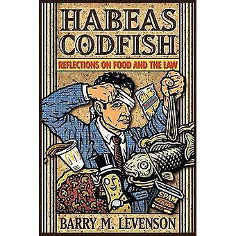 Habeas Codfish-reflektioner om mat och lagen av Barry M. Levenson