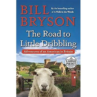 The Road to Little Dribbling - Adventures of an American in Britain (l
