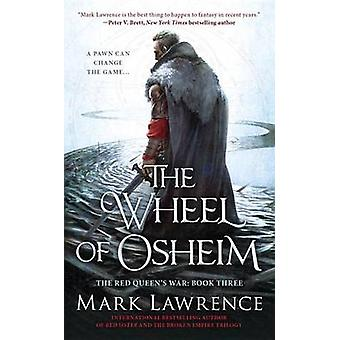 The Wheel of Osheim by Mark Lawrence - 9780425268834 Book