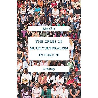 The Crisis of Multiculturalism in Europe - A History by Rita Chin - 97
